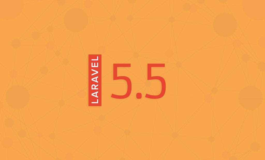 Laravel 5 5 is Here! What's New? | FastComet