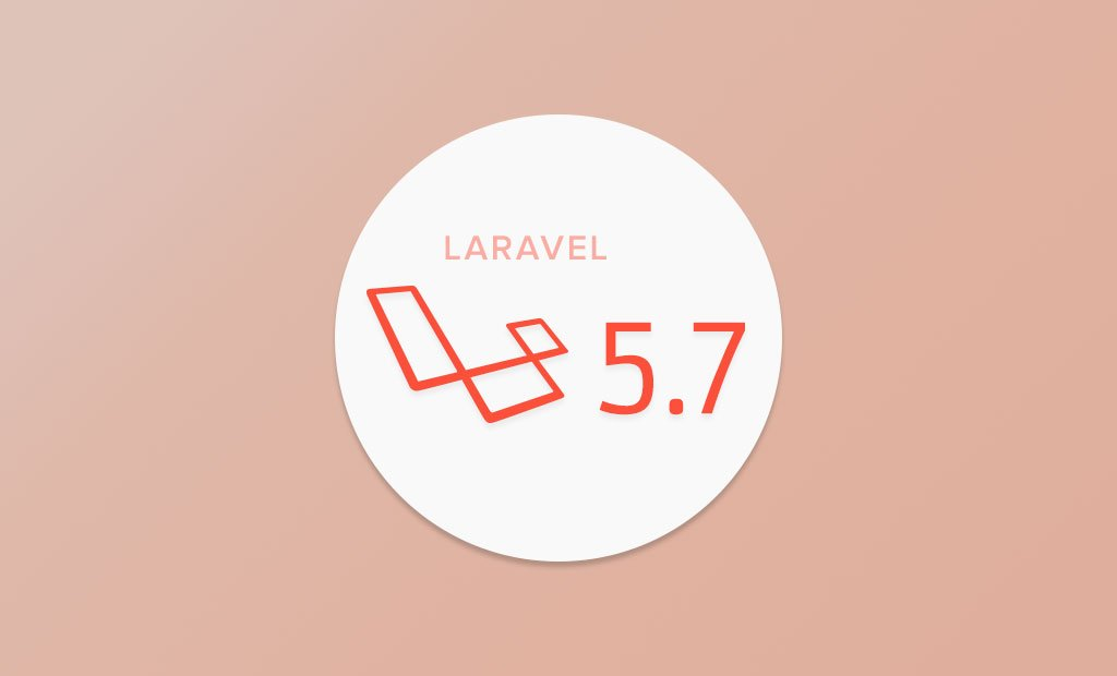 Have no Fear! Laravel 5 7 is Here! | FastComet