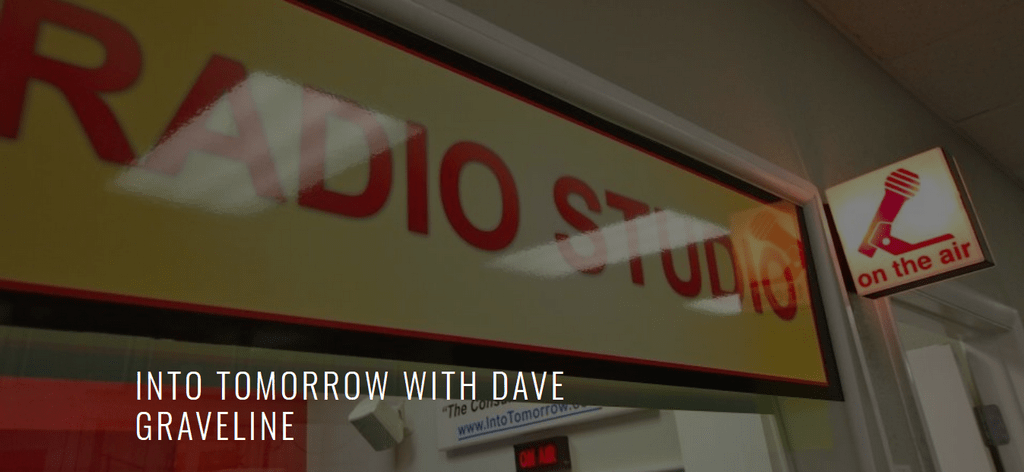 Into Tomorrow with Dave Graveline on the air